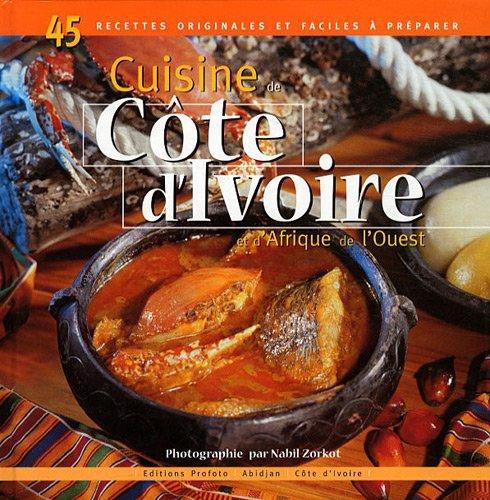 Amazon Fr Cuisine De Cote D Ivoire Et D Afrique De L Ouest Nabil