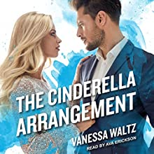 The Cinderella Arrangement: The Arrangement Series, Book 1 Audiobook by Vanessa Waltz Narrated by Ava Erickson