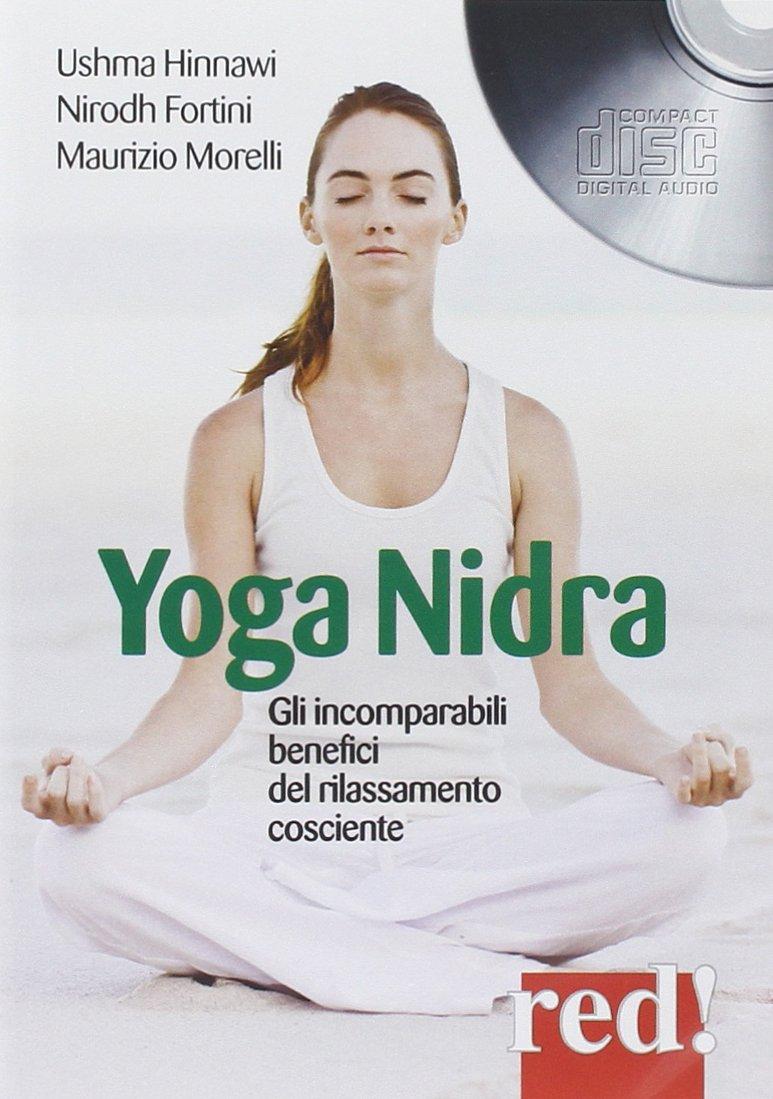 Yoga nidra. Gli incomparabili benefici del rilassamento ...