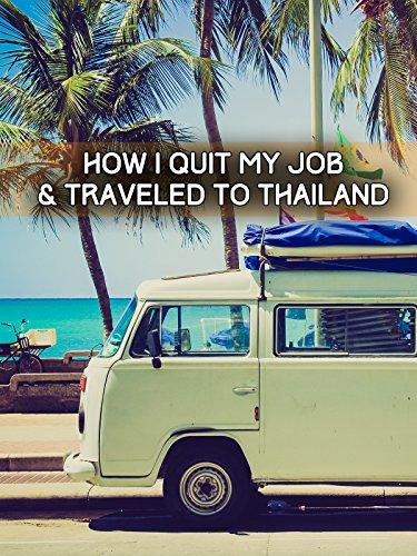 How I Quit My Job & Traveled To Thailand