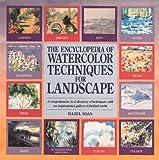 Encyclopedia of Watercolor Techniques for Landscape, Hazel Soan, 1561386170