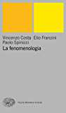 La fenomenologia (Piccola biblioteca Einaudi. Nuova serie Vol. 176)