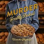 Murder Freshly Baked: An Amish Village Mystery, Book 3 | Vannetta Chapman