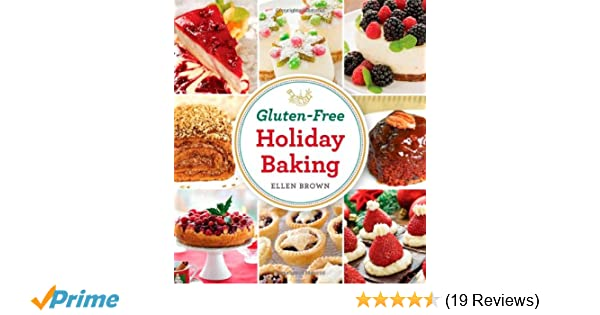 Gluten Free Holiday Baking Ellen Brown 9781604332872 Amazon Books