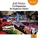 La disparition de Stephanie Mailer Hörbuch von Joël Dicker Gesprochen von: Philippe Sollier