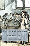The Curse of Education, Harold Gorst, 147501208X