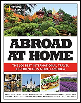 Abroad at Home: The 600 Best International Travel Experiences in