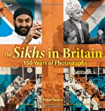 The Sikhs in Britain: 150 Years of Photographs