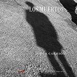 Los muertos [The Dead]   Jorge Carrión