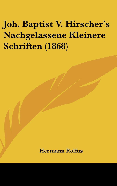 Joh. Baptist V. Hirscher's Nachgelassene Kleinere Schriften (1868) (German Edition) Text fb2 ebook