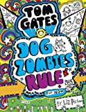 Tom Gates: DogZombies Rule (for Now) (print edition)