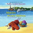 Murder Wears Mittens Audiobook by Sally Goldenbaum Narrated by Julie McKay