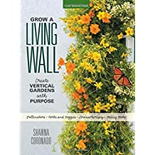 By Shawna Coronado - Grow a Living Wall: Create Vertical Gardens with Purpose: Pollina (2015-04-04) [Paperback]