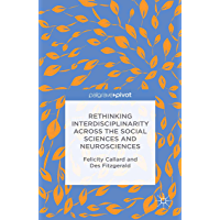 Rethinking Interdisciplinarity across the Social Sciences and Neurosciences (English Edition)
