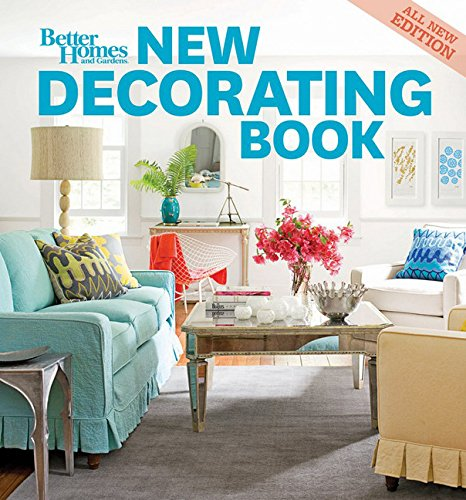 (New Decorating Book, 10th Edition (Better Homes and Gardens) (Better Homes and Gardens Home) (Better Homes & Gardens)
