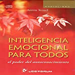 Inteligencia emocional para todos [Emotional Intelligence for All] | Anton Teruel