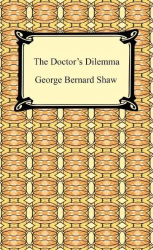 The Doctor's Dilemma [with Biographical Introduction]
