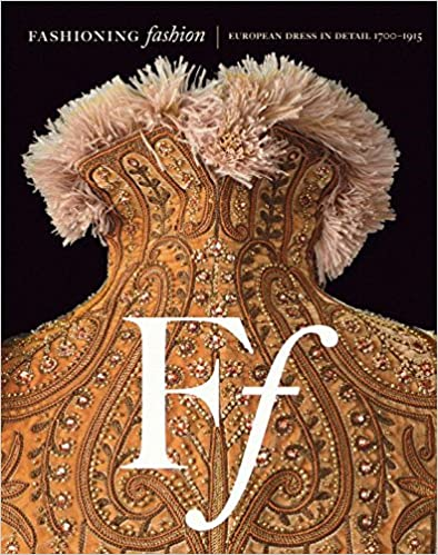 _ONLINE_ Fashioning Fashion: European Dress In Detail, 1700-1915. though vamos Servicio jueves November SAGARPA