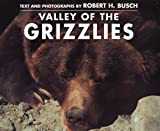 Valley of the Grizzlies, Robert Busch, 0312196792