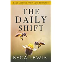 The Daily Shift: It's Not What You Think. It's Better Than That (The Shift Series)