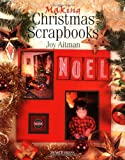 Making Christmas Scrapbooks, Joy Aitman, 1844480682