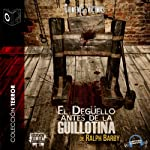 El Degüello Antes de la Guillotina [The Slaughter Before the Guillotine] | Ralph Barby