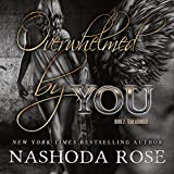Overwhelmed by You: Tear Asunder, Book 2