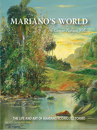Mariano's World: The Life And Art Of Mariano Rodríguez Tormo