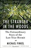 img - for The Stranger in the Woods: The Extraordinary Story of the Last True Hermit book / textbook / text book