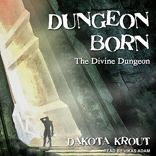 Dungeon Born: Divine Dungeon Series, Book 1 cover