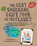 The Best Homemade Baby Food on the Planet: Know What Goes Into Every Bite with More Than 200 of the Most Deliciously Nutritious Homemade Baby Food … More Than 60 Purees Your Baby Will Love