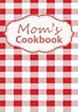 Mom's Cookbook: Blank Recipe Book For 212 Of Your Mom's Favorite Dishes!