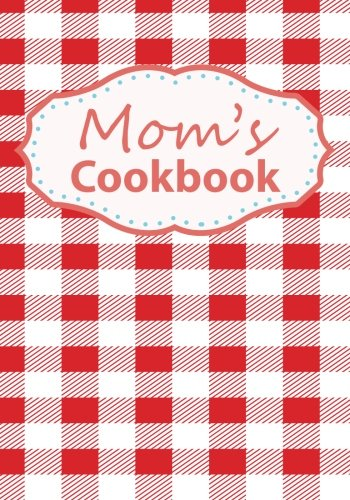 Mom's Cookbook: Blank Recipe Book For 212 Of Your Mom's Favorite Dishes! ()