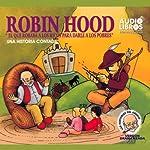 Robin Hood, El Que Robaba a Los Ricos Para Darle a los Pobres: Una Historia Contada |  Yoyo USA, Inc
