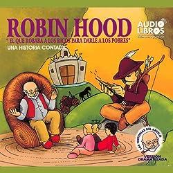 Robin Hood, El Que Robaba a Los Ricos Para Darle a los Pobres