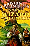 A Wizard and a Warlord, Christopher Stasheff, 0312866496