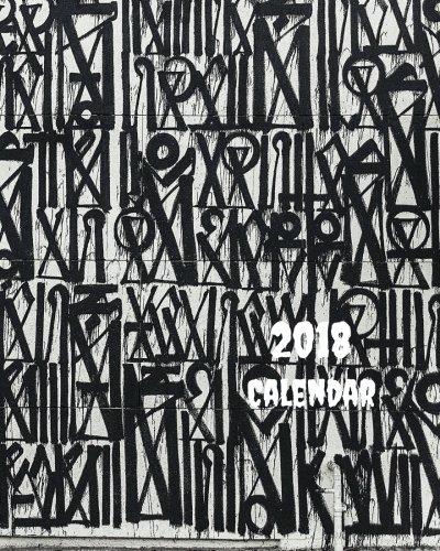 2018 Calendar: Graffiti,Street Art, 2018 Monthly Calendar with USA Holidays, 24+2 Full Color Photos, 8 x 10 in, 16K size