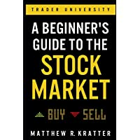 A Beginner's Guide to the Stock Market: Everything You Need to Start Making Money Today