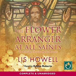The Flower Arranger at All Saints Audiobook