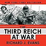 The Third Reich at War | Richard J. Evans