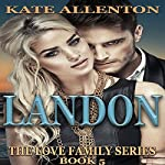 Landon: The Love Family Series, Book 5 | Kate Allenton