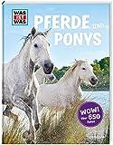 WAS IST WAS Pferde und Ponys: Reiten, Fohlen, Pferdesprache, Turniere, Zucht und Pflegepferd! (WAS IST WAS Edition)