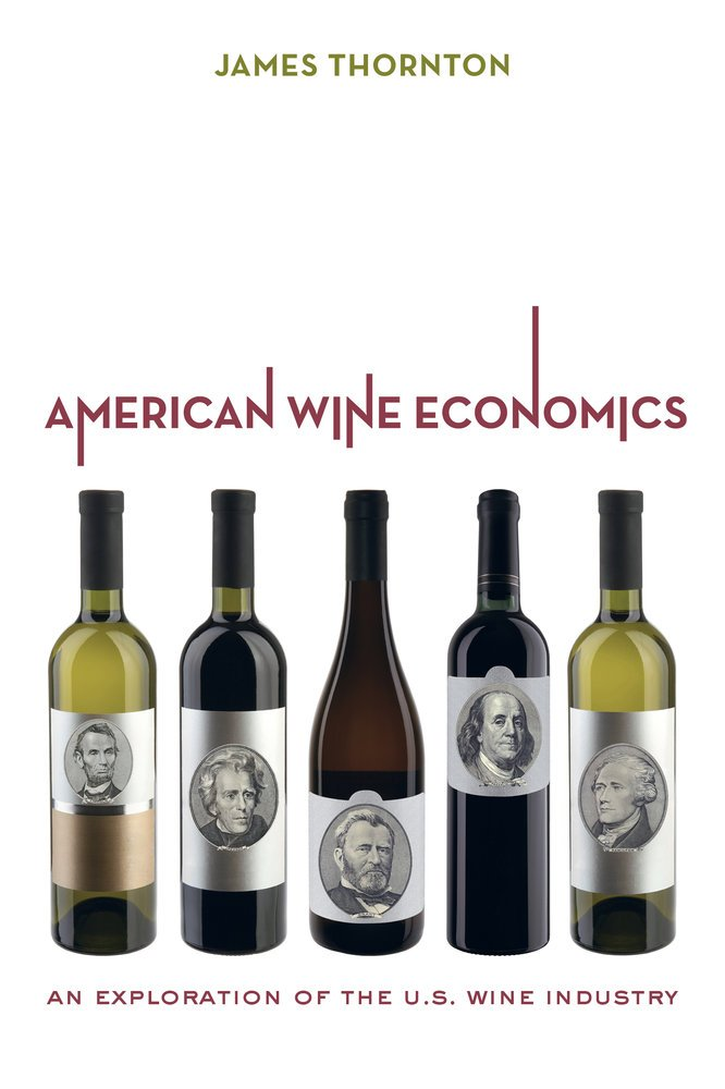 American Wine Economics: An Exploration of the U.S. Wine Industry ebook