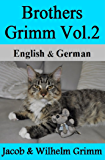 Brothers Grimm Vol.2 / Brüder Grimm Vol.2 (German-English Translated) Dual-Language Edition