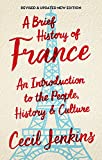 A Brief History of France, Revised and Updated (Brief Histories)