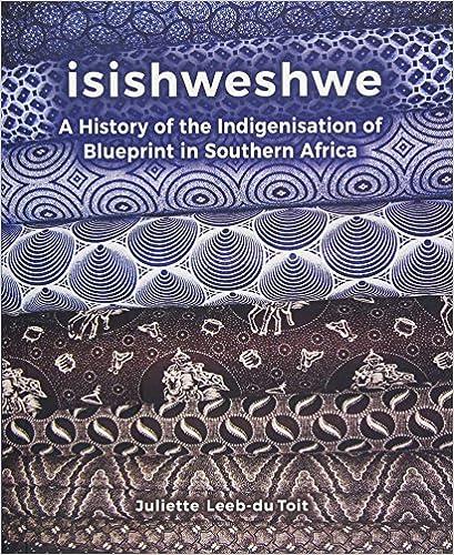 Amazon isishweshwe a history of the indigenisation of amazon isishweshwe a history of the indigenisation of blueprint in south africa 9781869143145 juliette leeb du toit books malvernweather Gallery