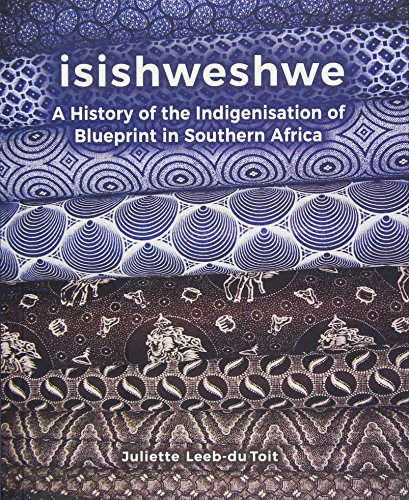 Search : isiShweshwe: A History of the Indigenisation of Blueprint in South Africa