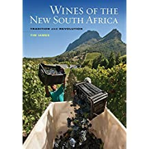 Wines of the New South Africa: Tradition and Revolution