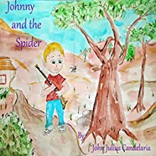Johnny and the Spider Audiobook by John Julius Candelaria Narrated by John Julius Candelaria