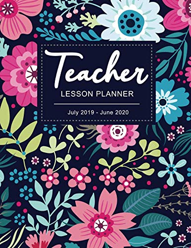 Teacher Lesson Planner July 2019 - June 2020: Daily Weekly and Monthly  Calendar Academic Year Plan | Personalized Teacher Lesson Planner and Record ... Weekly Monthly Planner July 2019 - June 2020) ()